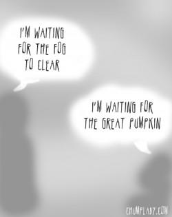 Dear Chump Lady, Do you believe in affair fog?